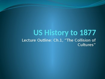 Lecture power point-ch.1-US Hist to 1877-indians, Columbus, early colonization