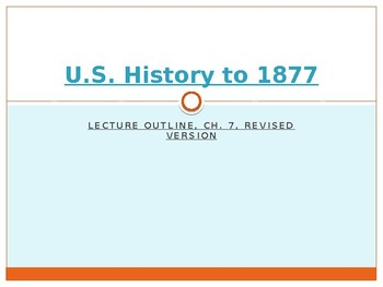 Lecture power point-ch.7-US Hist to 1877-The War of 1812 & other events to 1812