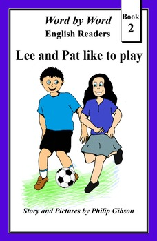 Lee and Pat like to play (Word by Word Graded Readers, Book 2)