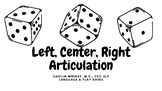 Left, Center, Right (LCR) Articulation