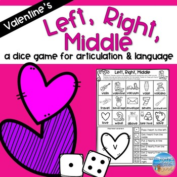 Left, Right, Middle: Valentine Edition- A Dice Game for Articulation & Language