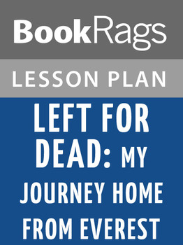 Left for Dead: My Journey Home from Everest Lesson Plans