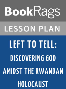 Left to Tell: Discovering God Amidst the Rwandan Holocaust Lesson Plans