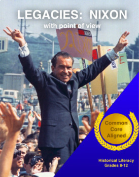 Legacies: Nixon Complete Common Core Unit with Point Of View