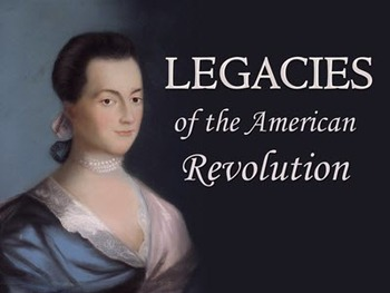 Legacies of the American Revolution PowerPoint with Lecture Notes