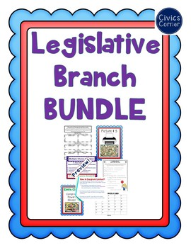 Legislative Branch Bundle- Congress - Powers of Congress- Civics