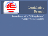 Legislative Branch (Congress) PowerPoint with Cloze Note Handouts