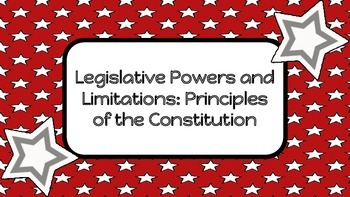 Legislative Powers and Limitations: Principles of the Constitution