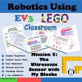 Robotics Using LEGO MindStorms EV3:  The Ultrasonic Sensor