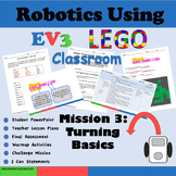 Robotics Using LEGO MindStorms EV3 Mission 3 Turning