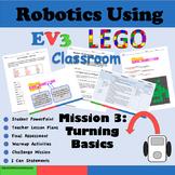 Robotics Using LEGO Classroom EV3 Mission 3: Turning Basics
