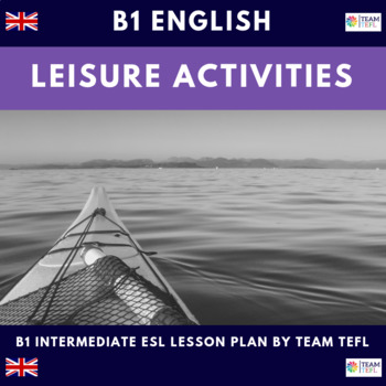 Leisure Activities B1 Intermediate Lesson Plan For ESL
