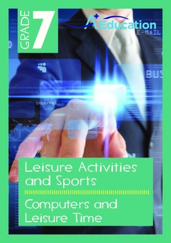 Leisure Activities and Sports - Computers and Leisure Time - Grade 7