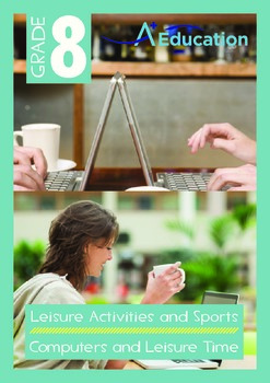 Leisure Activities and Sports - Computers and Leisure Time - Grade 8