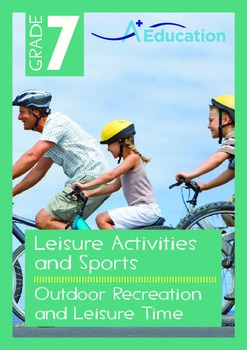Leisure Activities and Sports - Outdoor Recreation and Leisure Time - Grade 7