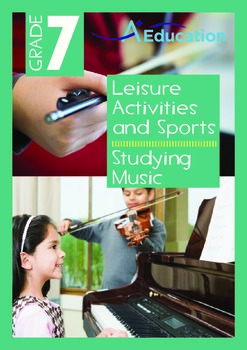 Leisure Activities and Sports - Studying Music - Grade 7