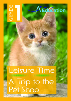Leisure Time - A Trip to the Pet Shop - Grade 1