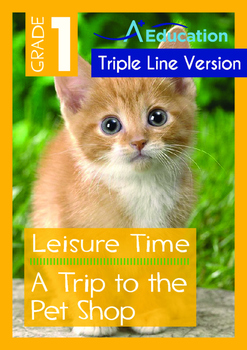 Leisure Time - A Trip to the Pet Shop  - Grade 1 ('Triple-Track Writing Lines')