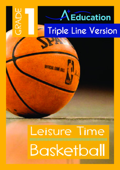 Leisure Time - Basketball - Grade 1 (with 'Triple-Track Writing Lines')