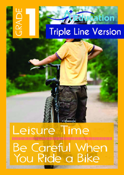 Leisure Time - Be Careful When You Ride a Bike - Grade 1 ('Triple-Track Lines')