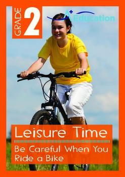 Leisure Time - Be Careful When You Ride a Bike - Grade 2