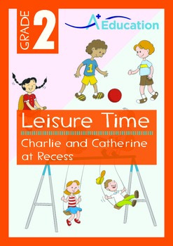 Leisure Time - Charlie and Catherine at Recess - Grade 2