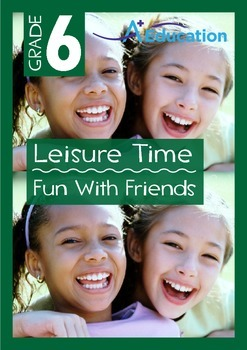 Leisure Time - Fun With Friends - Grade 6