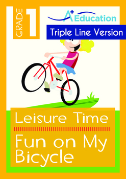 Leisure Time - Fun on My Bicycle - Grade 1 (with 'Triple-Track Writing Lines')