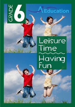 Leisure Time - Having Fun - Grade 6