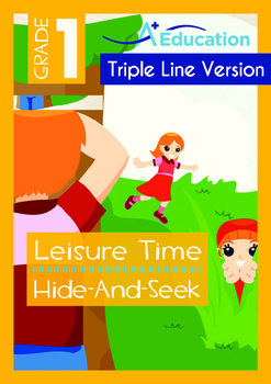 Leisure Time - Hide-And-Seek - Grade 1 (with 'Triple-Track Writing Lines')