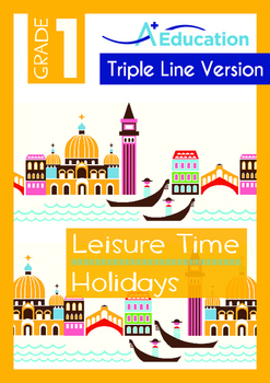 Leisure Time - Holidays (I) - Grade 1 (with 'Triple-Track Writing Lines')