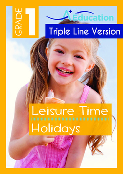 Leisure Time - Holidays (II) - Grade 1 (with 'Triple-Track Writing Lines')