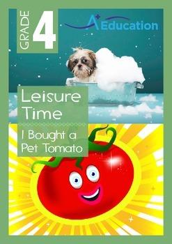 Leisure Time - I Bought a Pet Tomato - Grade 4