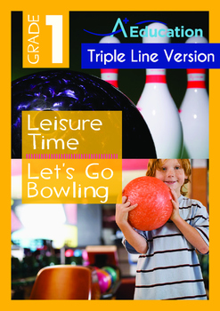 Leisure Time - Let's Go Bowling - Grade 1 (with 'Triple-Track Writing Lines')