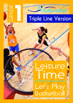 Leisure Time - Let's Play Basketball - Grade 1 ('Triple-Tr