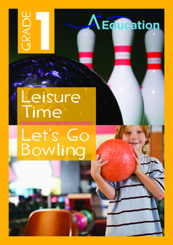 Leisure Time - Let's Go Bowling - Grade 1
