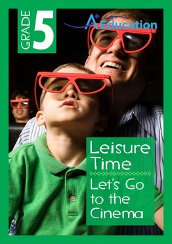 Leisure Time - Let's Go to the Cinema - Grade 5