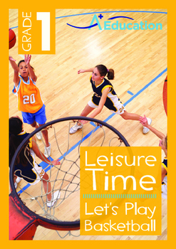 Leisure Time - Let's Play Basketball - Grade 1
