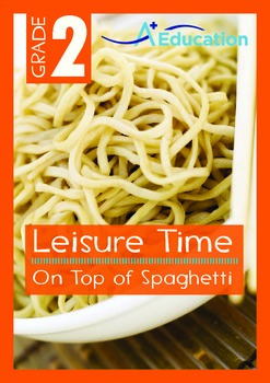 Leisure Time - On Top of Spaghetti - Grade 2