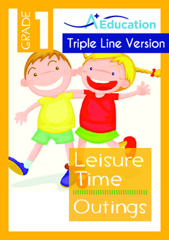 Leisure Time - Outings - Grade 1 (with 'Triple-Track Writing Lines')