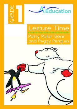 Leisure Time - Patty Polar Bear and Peggy Penguin - Grade 1