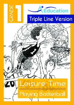 Leisure Time - Playing Basketball - Grade 1 (with 'Triple-Track Writing Lines')