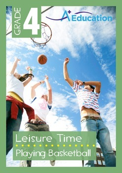 Leisure Time - Playing Basketball - Grade 4