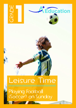 Leisure Time - Playing Football (Soccer) on Sunday - Grade 1