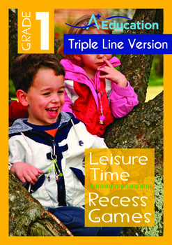 Leisure Time - Recess Games - Grade 1 (with 'Triple-Track Writing Lines')