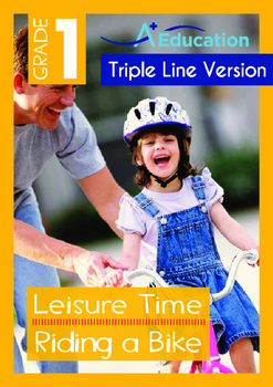 Leisure Time - Riding a Bike - Grade 1 (with 'Triple-Track Writing Lines')