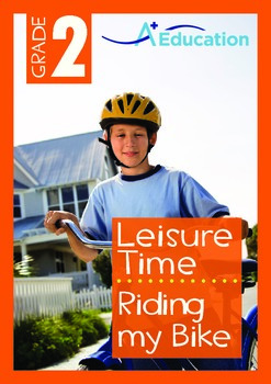 Leisure Time - Riding my Bike - Grade 2