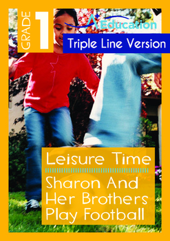 Leisure Time - Sharon And Her Brothers Play Football - Grade 1 ('Triple Lines')