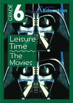 Leisure Time - The Movies - Grade 6