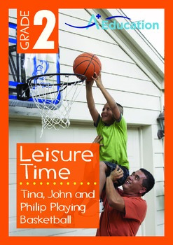 Leisure Time - Tina, John and Philip Playing Basketball - Grade 2